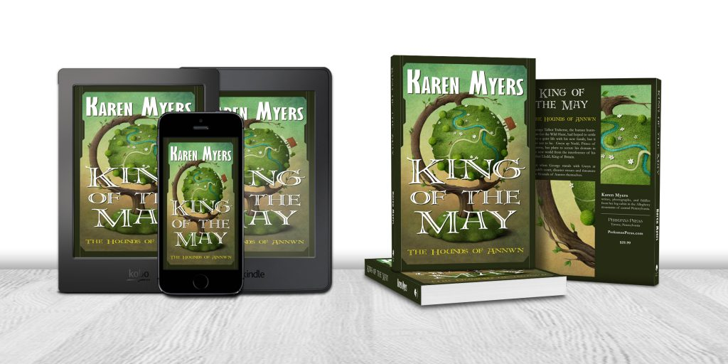 Display of available formats for King of the May, book 3 of The Hounds of Annwn. Written by Karen Myers (HollowLands.com). Published by Perkunas Press (PerkunasPress.com).
